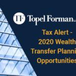 tax alert: 2020 wealth transfer planning opportunities